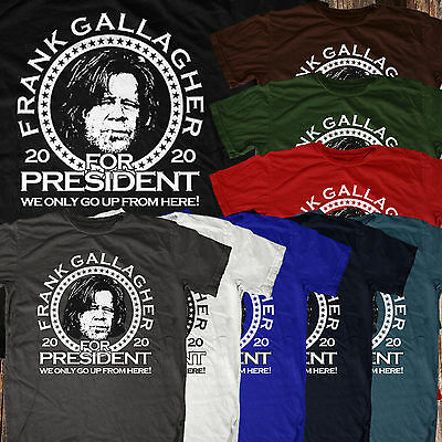 e1c062449 Frank Gallagher For President 2020 Best Shameless Fitted Style Tshirt Tee  Made • 16.99$