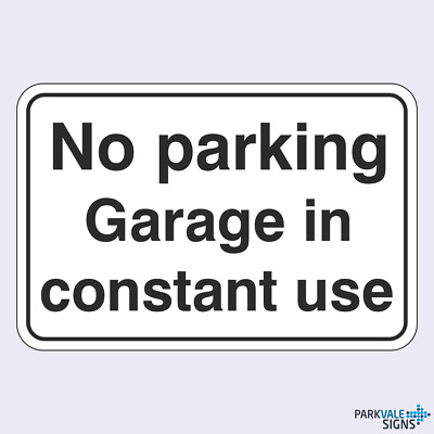 £2.95 • Buy No Parking Garage In Constant Use Sign