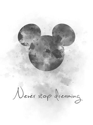ART PRINT Never Stop Dreaming Quote, Mickey Mouse, Disney, Wall Art, B & W, Gift • 7.99£