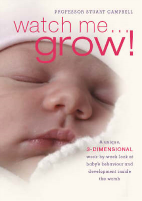 Watch Me Grow! A Unique, 3-Dimensional Week-by-Week Look At Your Baby's Behaviou • 3.29£