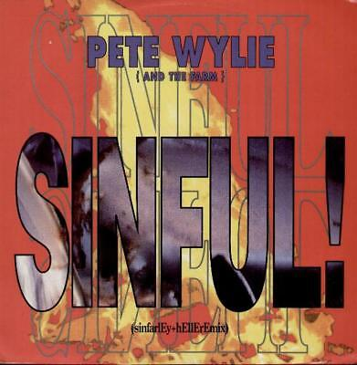 PETE WYLIE AND THE FARM Sinful  12  Ps, Sinfarley+Helleremix B/W The Wickedest M • 7.99£