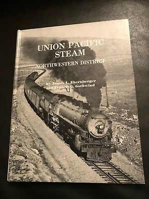 $38 • Buy Union Pacific Steam Northwestern District By Ehernberger And Gschwind Train Book