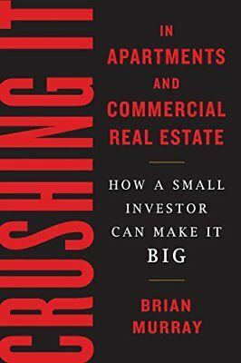 AU56.10 • Buy Crushing It In Apartments And Commercial Real Estate How A Small Investor Can M