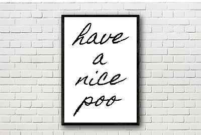 Have A Nice Poo Funny Humorous Bathroom Toilet Typography Wall Art Print Poster • 3.99£