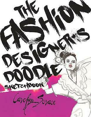 The Fashion Designer's Doodle Sketch Book By Carolyn Scrace NEW Paperback Book  • 6.49£