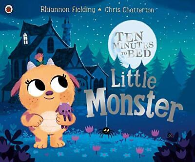 Ten Minutes To Bed: Little Monster By Rhiannon Fielding New Paperback Book • 5.05£