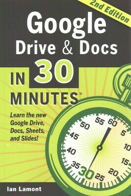 AU19.97 • Buy Google Drive & Docs In 30 Minutes : The Unofficial Guide To The New Google Dr...