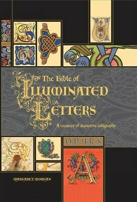 Bible Of Illuminated Letters : A Treasury Of Decorative Calligraphy, Hardcove... • 17.84£