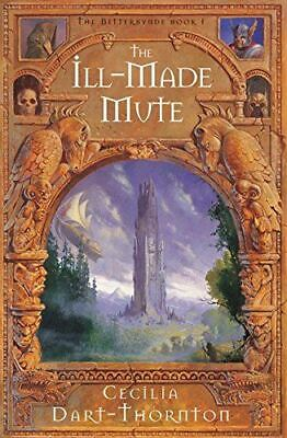 £3.39 • Buy The Ill-Made Mute (The Bitterbynde Trilogy), Dart-Thornton, Cecil