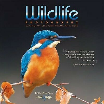 Wildlife Photography : Saving My Life One Frame At A Time, Hardcover By Willi... • 21.54£