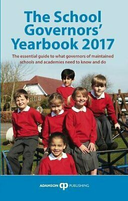 The School Governors Yearbook 2017: The Essential Guide To What Governors Of Mai • 10.32£