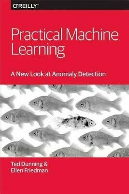 Practical Machine Learning : A New Look At Anomaly Detection, Paperback By Du... • 13.52£