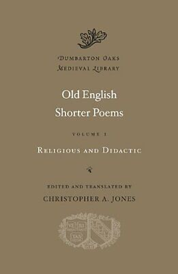 Old English Shorter Poems, Volume I 1 Dumbarton Oaks Medieval Library • 52.90£