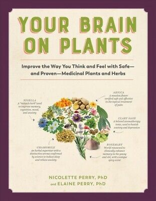 Your Brain On Plants : Improve The Way You Think And Feel With Safe—and Prove... • 14.49£