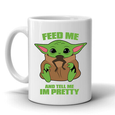 $12.55 • Buy Baby Yoda Feed Me And Tell Me I'm Pretty 11 Oz Coffee Mug, Star Wars