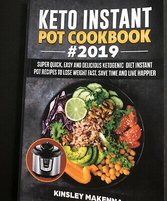 $6.99 • Buy KETO INSTANT POT COOKBOOK #2019: SUPER QUICK, EASY & DELICIOUS  Kinsley Makenna
