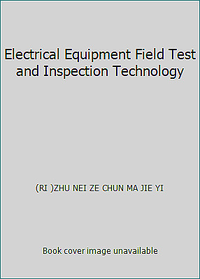£29.04 • Buy Electrical Equipment Field Test And Inspection Technology