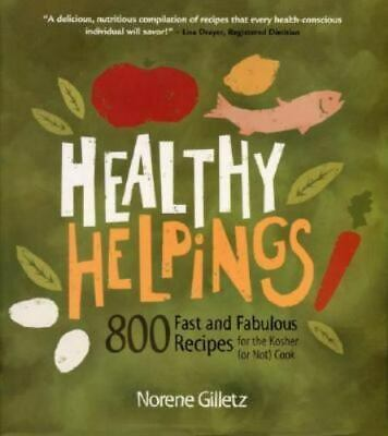 $11.02 • Buy Healthy Helpings : 800 Fast And Fabulous Recipes For The Kosher (or Not) Cook