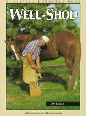 £4.69 • Buy Well-Shod : A Horseshoeing Guide For Owners And Farriers By Don Baskins