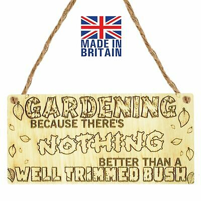 Gardening Nothing Better Than A Well Trimmed Bush Funny Rude Shed Allotment Gift • 3.99£