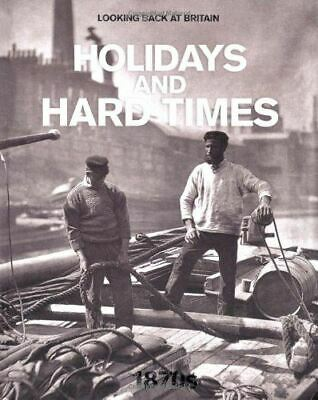 £4 • Buy Holidays And Hard Times - 1870s (Looking Back At Britain), Readers Digest, Like