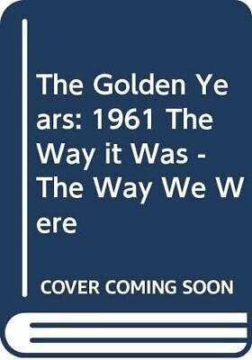 The Golden Years: 1961 The Way It Was - The Way We Were, David Sandison, Arthur  • 2.57£