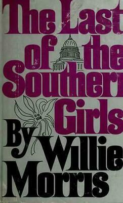 $4.14 • Buy The Last Of The Southern Girls  (NoDust) By Willie Morris