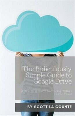AU21.45 • Buy The Ridiculously Simple Guide To Google Drive: A Practical Guide To Storing T...