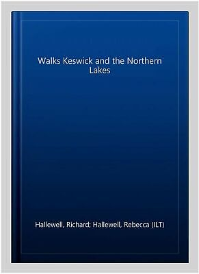 Walks Keswick And The Northern Lakes, Paperback By Hallewell, Richard; Hallew... • 5.59£