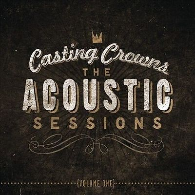 $4.95 • Buy Casting Crowns: The Acoustic Sessions, Vol.1 CD!