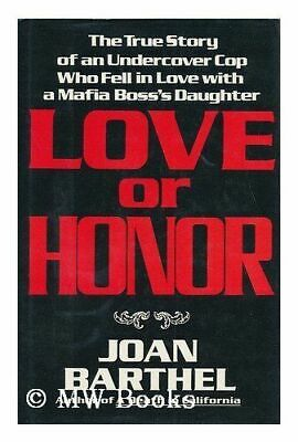 Love Or Honor : The True Story Of A Mafia Daughter And An Undercover Cop • 2.93£