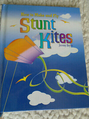 How To Make And Fly A Stunt Kite By Jeremy Boyce Hardback Book (1999) • 2.50£