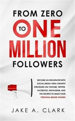 AU24.77 • Buy From Zero To One Million Followers: Become An Influencer With Social Media Vi...