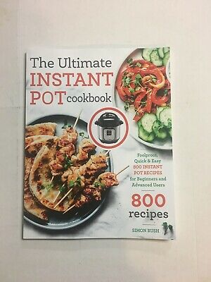 $9.95 • Buy The Ultimate Instant Pot Cookbook Foolproof Quick Easy 800 Recipes Paperback