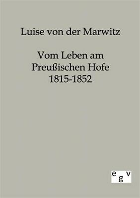 $67.37 • Buy Vom Leben Am Preußischen Hofe 1815-1852, Like New Used, Free Shipping In The US