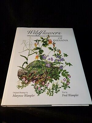 $ CDN46.82 • Buy 1988 Wildflowers Of Indiana By Maryrose And Fred Wampler Illustrated Free Ship