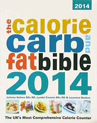 £3.99 • Buy The Calorie, Carb And Fat Bible 2014: The Uks Most Comprehensive Calorie Counter