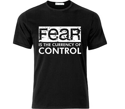 Fear Is The Currency Of Control Conspiracy Anti NWO T Shirt Black • 10.50£