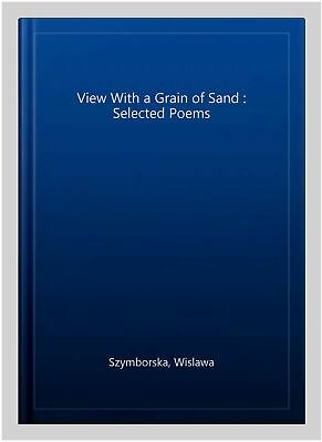 View With A Grain Of Sand : Selected Poems, Paperback By Szymborska, Wislawa,... • 10.56£