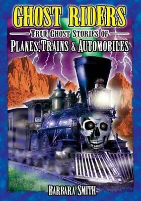 Ghost Riders: True Ghost Stories Of Planes  Trains & Auto New Paperback Book • 8.40£