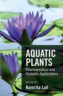 Aquatic Plants: Pharmaceutical And Cosmetic Applications Book The Cheap Fast New • 62.49£