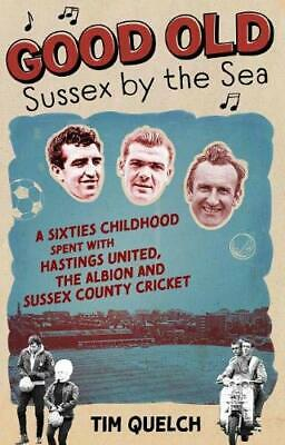 Good Old Sussex By The Sea: A Sixties Childhood Spent With Ha New Paperback Book • 22.09£