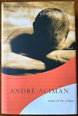 AU775 • Buy SIGNED Andre Aciman Call Me By Your Name 2007 9780374118044 Hardcover