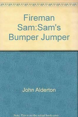 Fireman Sam:Sams Bumper Jumper, John Alderton, Used; Good Book • 3.39£