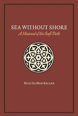 Sea Without Shore A Manual Of The Sufi Path, Nuh Ha Mim Keller, Used; Good Book • 23.69£