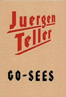 Juergen Teller - Go Sees (New, 1st Edition) Out Of Print • 220£