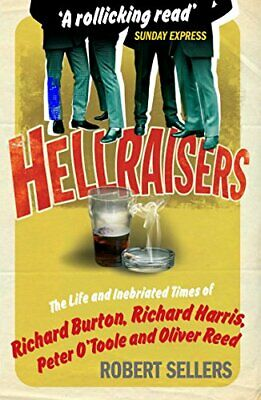 Hellraisers: The Life And Inebriated Times Of Burton  Harris  New Paperback Book • 9.12£