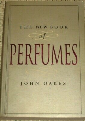 The New Book Of Perfumes Paperback Book By John Oakes • 2.95£