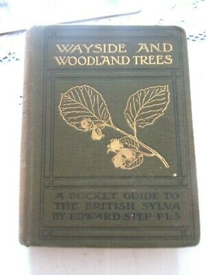 Wayside And Woodland Trees - Edward Step • 10£