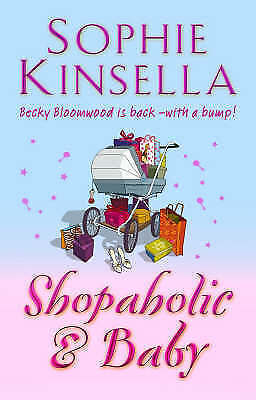 The Shopaholic And Baby By Kinsella, Sophie Hardback Book  • 3£